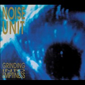 Noise Unit: Grinding into Emptiness [9/30]