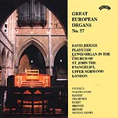 Great European Organs Vol 57 - Faulkes, Parry, etc