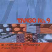 Tango No. 9: All Them Cats in Ricoleta: Vintage Piazzolla