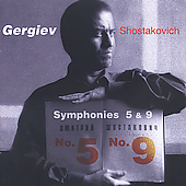Shostakovich: Symphonies no 5 & 9 / Gergiev, Kirov Orchestra