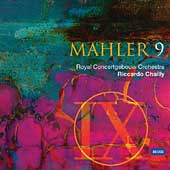 Mahler: Symphony no 9 / Chailly, Concertgebouw Orchestra