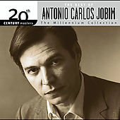 Antonio Carlos Jobim: 20th Century Masters: The Millennium Collection