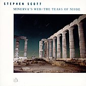 Stephen Scott: Stephen Scott: Minerva's Web; The Tears of Niobe