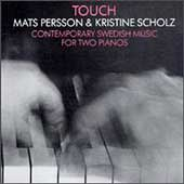Touch - Contemporary Swedish Music / Persson, Scholz