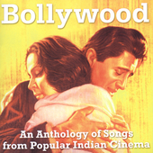 Various Artists: Bollywood: An Anthology of Songs from Popular Indian Cinema