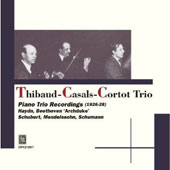 Beethoven: Piano Trio no 7; Schumann: Piano Trio Op. 63; Haydn: Piano Trio Op. 73/2; Schubert: Piano Trio no 1; Mendelssohn: Piano Trio no 1 / Thibaud-Casals-Cortot Trio