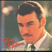 Slim Whitman: I'm a Lonely Wanderer