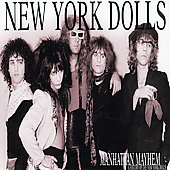 New York Dolls: Manhattan Mayhem: A History of the New York Dolls