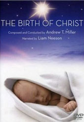 Andrew T. Miller: The Birth of Christ / narrated by Liam Neeson [DVD]