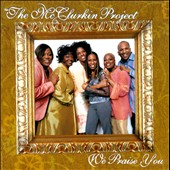 The McClurkin Project: We Praise You *