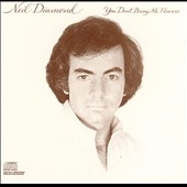 Neil Diamond: You Don't Bring Me Flowers