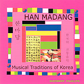 Various Artists: Han Madang: Musical Traditions of Korea