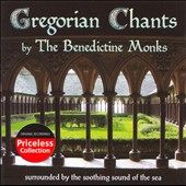 The Benedictine Monks From The Abbey Of El Calcat: Priceless Collection: Gregorian Chants [PA] *