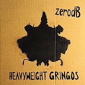 Zero dB: Heavyweight Gringos
