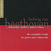 Beethoven: Complete Works for Cello and Piano / Baillie, Lisney