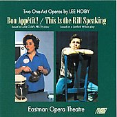Hoiby: Bon Appetit!, This is the Rill Speaking / Hess, Cramer, Wilson, Eastman Opera Theatre Orchestra, et al