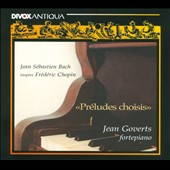 Selected Preludes: Frédéric Chopin inspired by J.S. Bach / Jean Goverts, piano