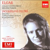 EMI Masters - Elgar: Cello Concertos: Sea Pictures / Barbirolli, du Pr&eacute;