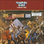 Marvin Gaye: Rarities Edition: I Want You