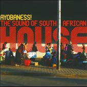 Various Artists: Ayobaness! The Sound of South African House [Digipak]