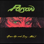Poison: Open Up and Say...Ahh!