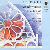 Respighi: Church Windows, Poema Autunnale / Clark, Ricci
