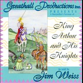 Jim Weiss: King Arthur and His Knights
