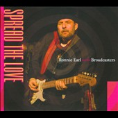 Ronnie Earl/Ronnie Earl & the Broadcasters: Spread the Love [Digipak]