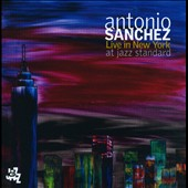 Antonio Sanchez (Drums): Live in New York at Jazz Standard