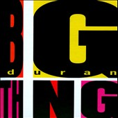 Duran Duran: Big Thing [2-CD/DVD]