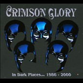 Crimson Glory: In Dark Places: 1986-2000 [Box] *
