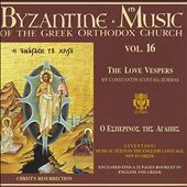 Byzantine Choir: Byzantine Music of the Greek Orthodox Church, Vol.16: The Love Vespers