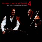 Jerry Douglas (Dobro)/Aly Bain/James Taylor (Organ/Keys): Transatlantic Sessions 4, Vol. 2