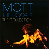Mott the Hoople: The  Collection [Camden]