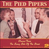 The Pied Pipers: Dreams From the Sunny Side of the Street