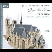 J.S. Bach: Orgelbuechlein / Jozef Sluys