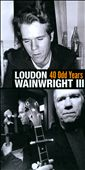 Loudon Wainwright III: 40 Odd Years