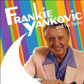 Frankie Yankovic: And His Yanks *