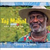 Taj Mahal: Hanapepe Dream