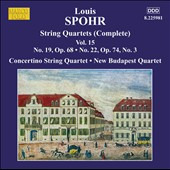 Spohr: String Quartets, Vol. 15, Nos. 19, 22 & 3 / Concertino String Quartet, New Budapest Quartet