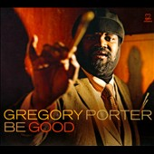 Gregory Porter: Be Good [Digipak]
