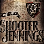 Shooter Jennings: Family Man [Digipak]