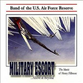 Military Escort: The Music of Henry Fillmore / US Air Force Reserve Band