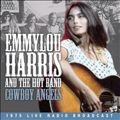 Emmylou Harris/Emmylou Harris & the Hot Band: Cowboy Angels