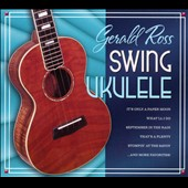 Gerald Ross: Swing Ukulele [Digipak]