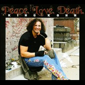 King Kohn: Peace. Love. Death. [Digipak]