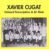 Xavier Cugat: Xavier Cugat 1942-1946: Unheard Transcriptions & Air Shots