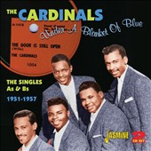 The Cardinals: Under a Blanket of Blue: The Singles A's & B's 1951-1957