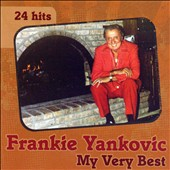 Frankie Yankovic: My Very Best