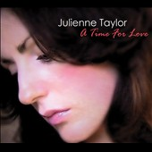 Julienne Taylor: A Time for Love [Digipak]